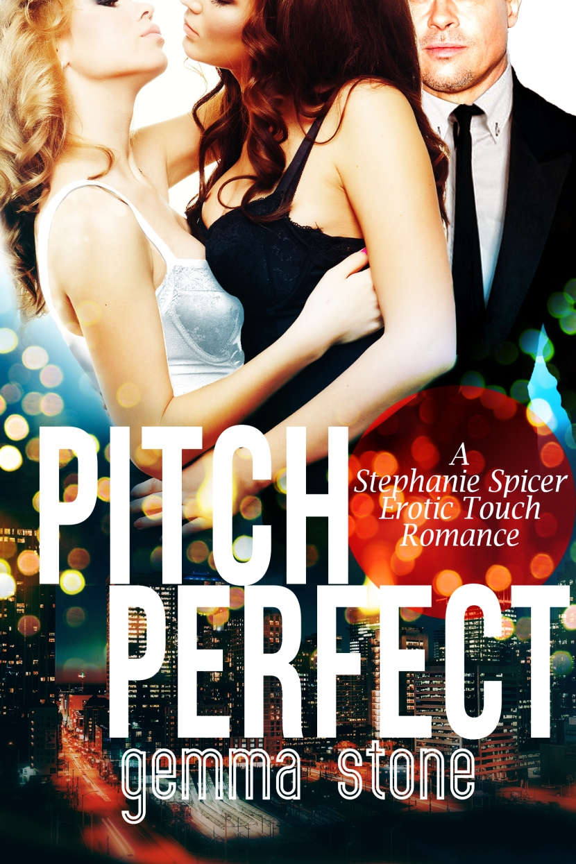 Pitch Perfect — A Stephanie Spicer erotic touch romance #1