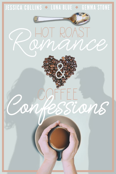 Hot-Roast-Romance-and-Coffee-Confessions-Various-Authors-600